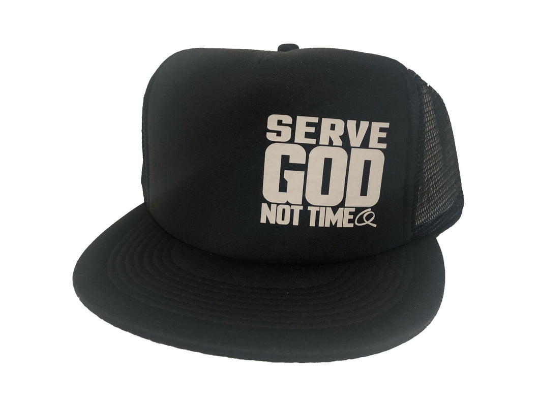 SERVE GOD NOT TIME- Trucker Hats