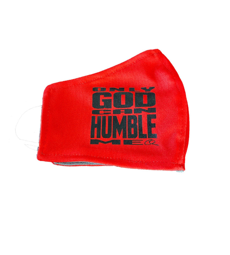 FACE MASK- ONLY GOD CAN HUMBLE ME