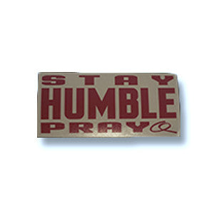 Stay Humble Pray - Stickers 6""