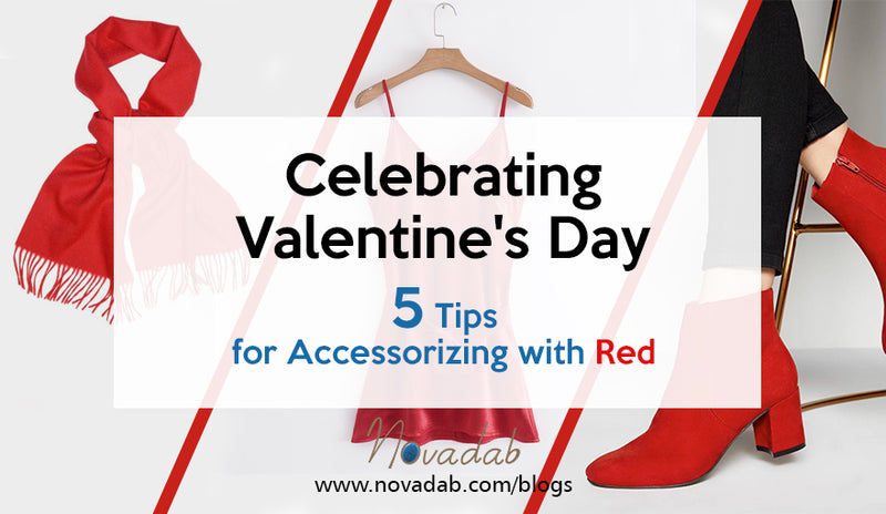 Celebrating Valentine's Day - 5 Tips for Accessorizing with Red