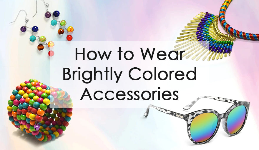 How to Wear Brightly Colored Accessories