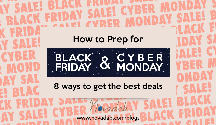 How to Prep for Black Friday and Cyber Monday - 8 ways to get the best deals