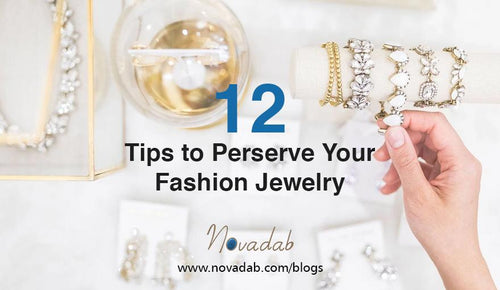12 TIPS TO PRESERVE YOUR FASHION JEWELRY