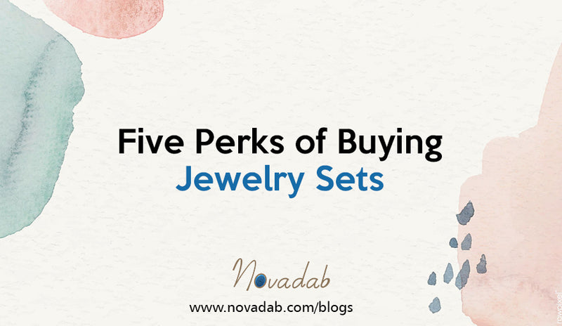 Five Perks of Buying Jewelry Sets