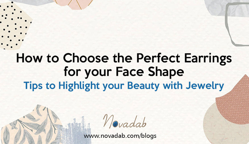 How to Choose the Perfect Earrings for your Face Shape