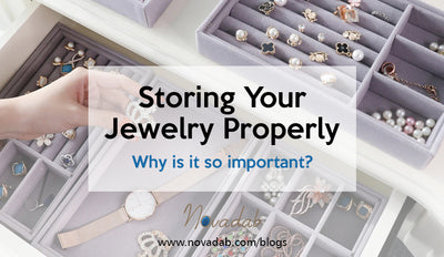 STORING YOUR JEWELRY PROPERLY: WHY IT IS SO IMPORTANT?