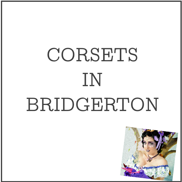 Corsets in Bridgerton cover image