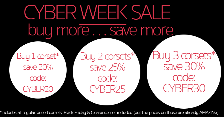 Cyber Week Sale! Up to 30% off corsets