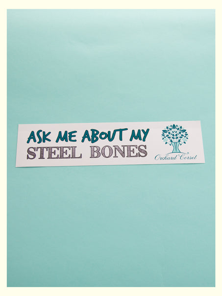 """Ask Me About My Steel Bones"" Bumper Sticker"