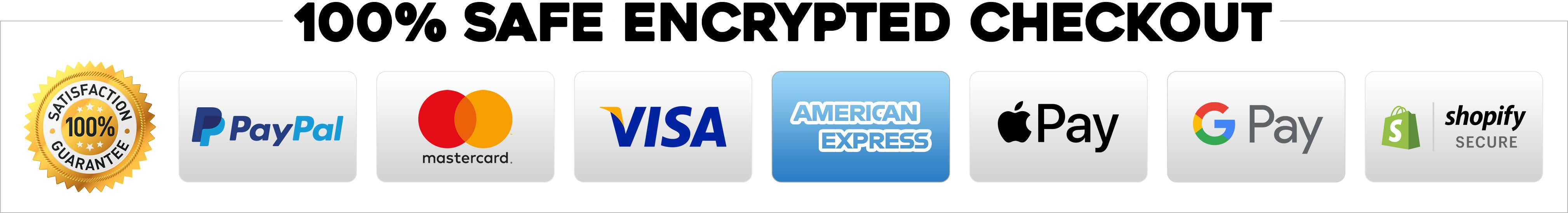 100% SAFE ENCRYPTED CHECKOUT