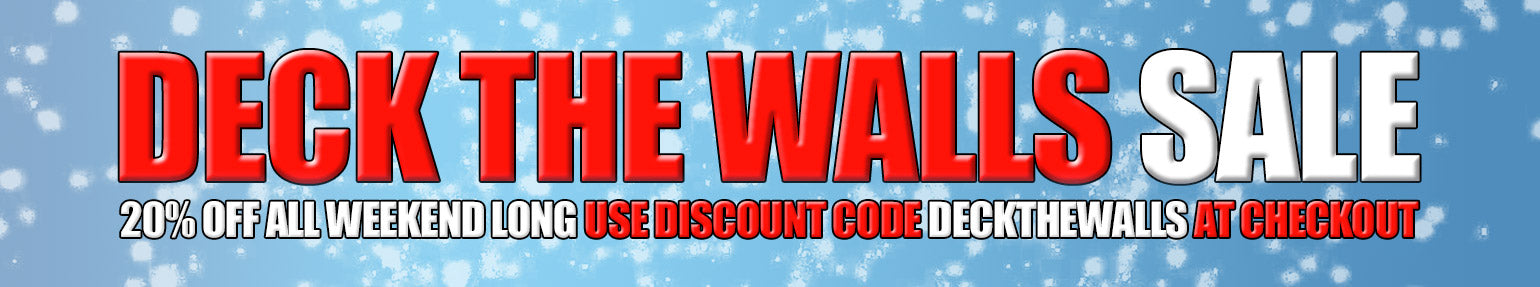 Deck The Walls SALE - 20% OFF All Weekend Long