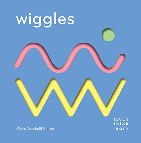 Xavier Deneux - Touch Think Learn: Wiggles Book