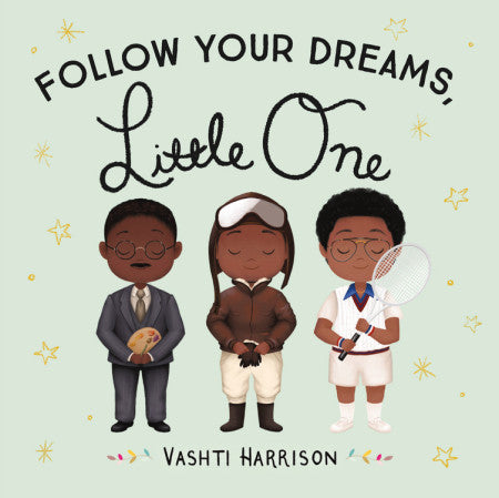 Follow Your Dreams, Little One Book by Vashti Harrison
