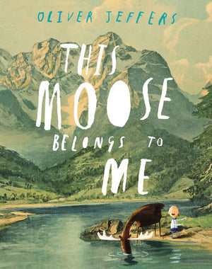 This Moose Belongs to Me Book by Oliver Jeffers