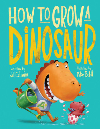 How to Grow a Dinosaur Book by Jill Esbaum