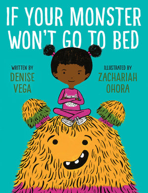 If Your Monster Won't Go To Bed Book by Denise Vega