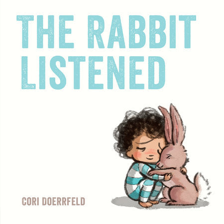 The Rabbit Listened Book by Cori Doerrfeld