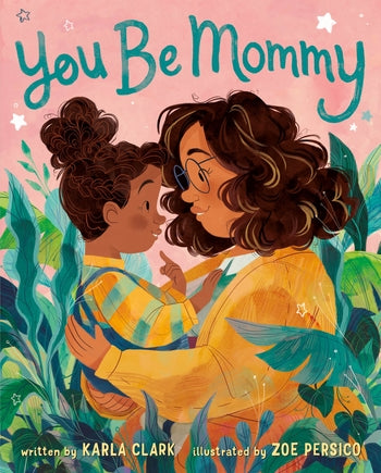 *Pre-Order* You Be Mommy by Karla Clark
