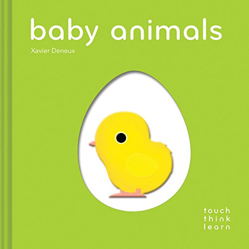 Xavier Deneux - Touch Think Learn: Baby Animals Book
