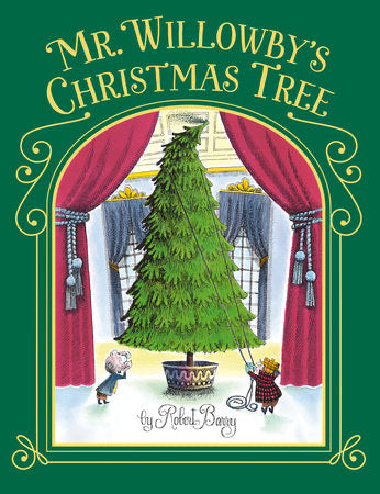 Mr. Willowby's Christmas Tree Book by Robert Barry