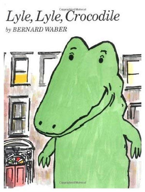 Lyle, Lyle, Crocodile Book by Bernard Waber