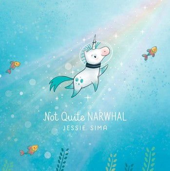 Not Quite Narwhal Book by Jessie Sima