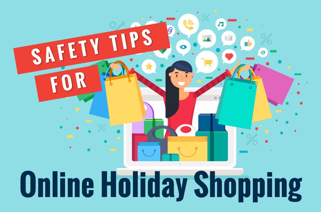 Tips for Shopping Online Safely This Holiday Season