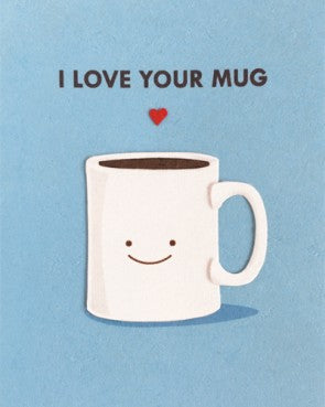 Love Your Mug Card