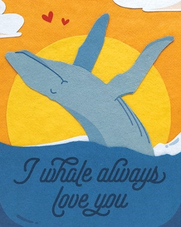 Whale Always Love You Card - Office & Stationary - WAR Chest Boutique