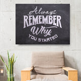 Always Remember Why You Started Framed Canvas Wall Art Motivational Wall Art - Royal Crown Pro
