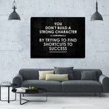 You don't Build Strong Character Framed Canvas Wall Art Motivational Art Success - Royal Crown Pro