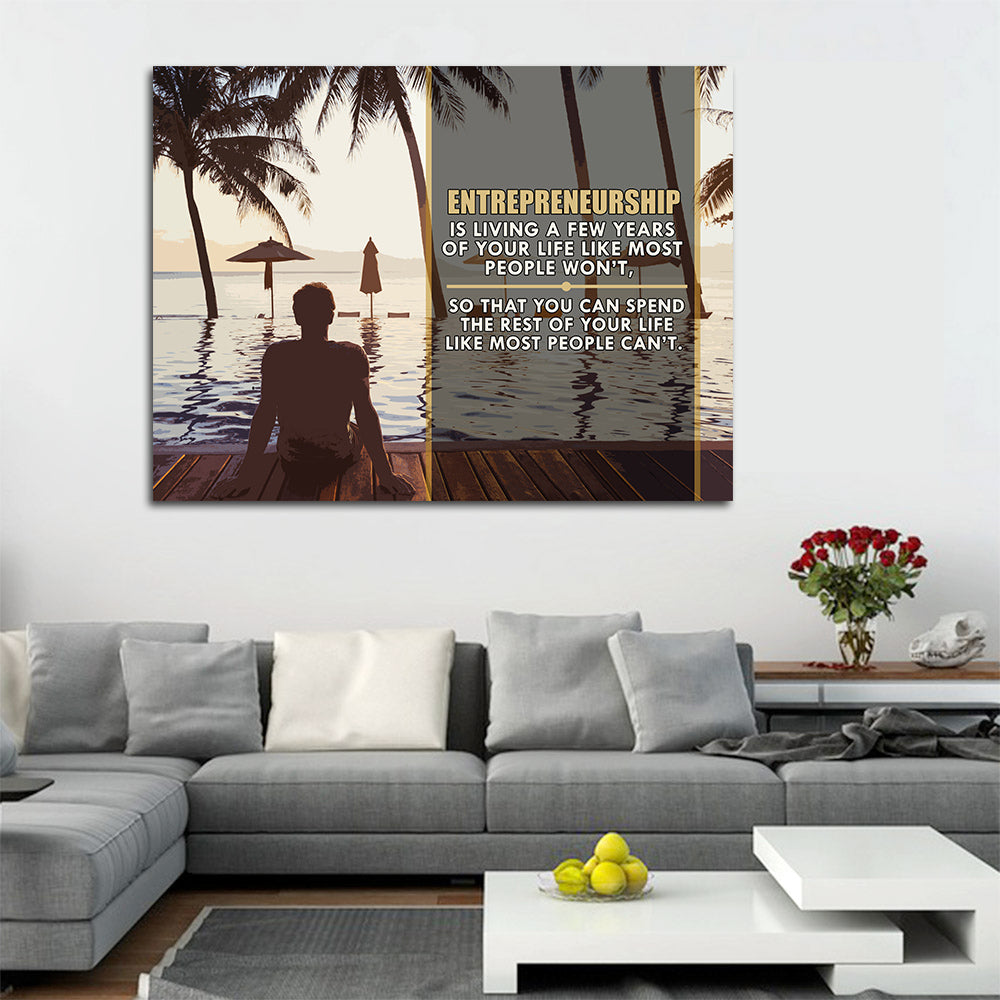 Entrepreneurship Is Living Your Life For A Few Years Like Most People Won't Framed Canvas Wall Art - Royal Crown Pro