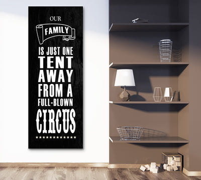 Our Family Is Just One Tent Away From A Full Blown Circus Canvas Wall Art - Royal Crown Pro