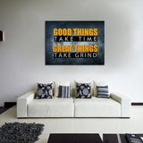 Good Things Take Time Great Things Take Grind Motivational Canvas Wall Art - Royal Crown Pro