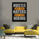 Hustle Until Your Haters Ask If Your Hiring Motivational Framed Canvas Wall Art - Royal Crown Pro