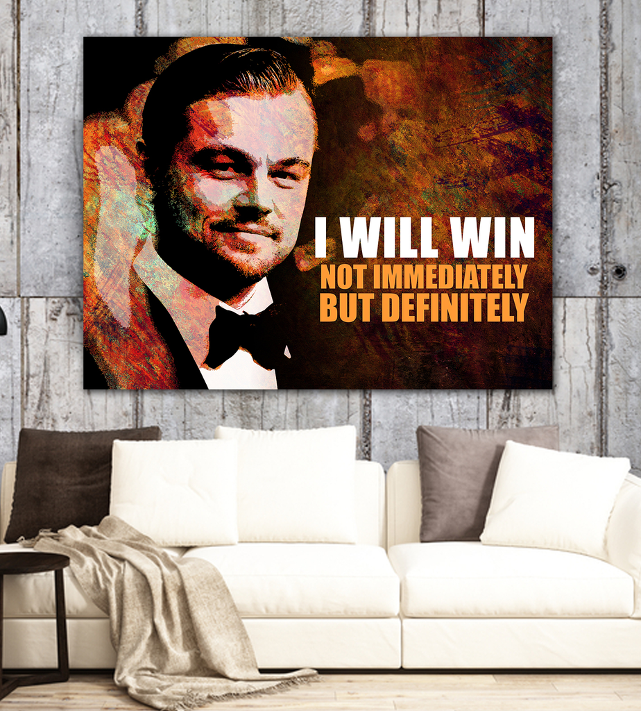 I Will Win Not Immediately But Definitely Canvas Framed Wall Art Leonardo DiCaprio Quote - Royal Crown Pro
