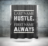 Last Name Hustle First Name Always Shower Curtain - Royal Crown Pro