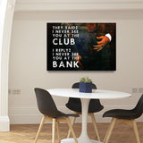 Never See You At The Club Canvas Wall Art Motivational Wall Decor, Office Decor - Royal Crown Pro