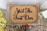Shut The Front Door Welcome Mat, Funny Entrance Mat - Royal Crown Pro