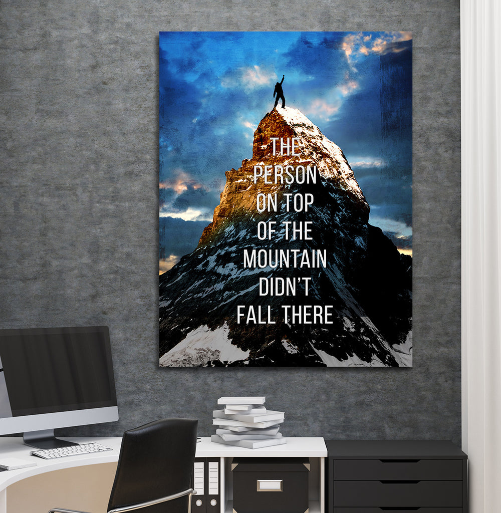 The Person On Top Of The Mountain Didn't Fall There Motivational Canvas Wall Art - Royal Crown Pro