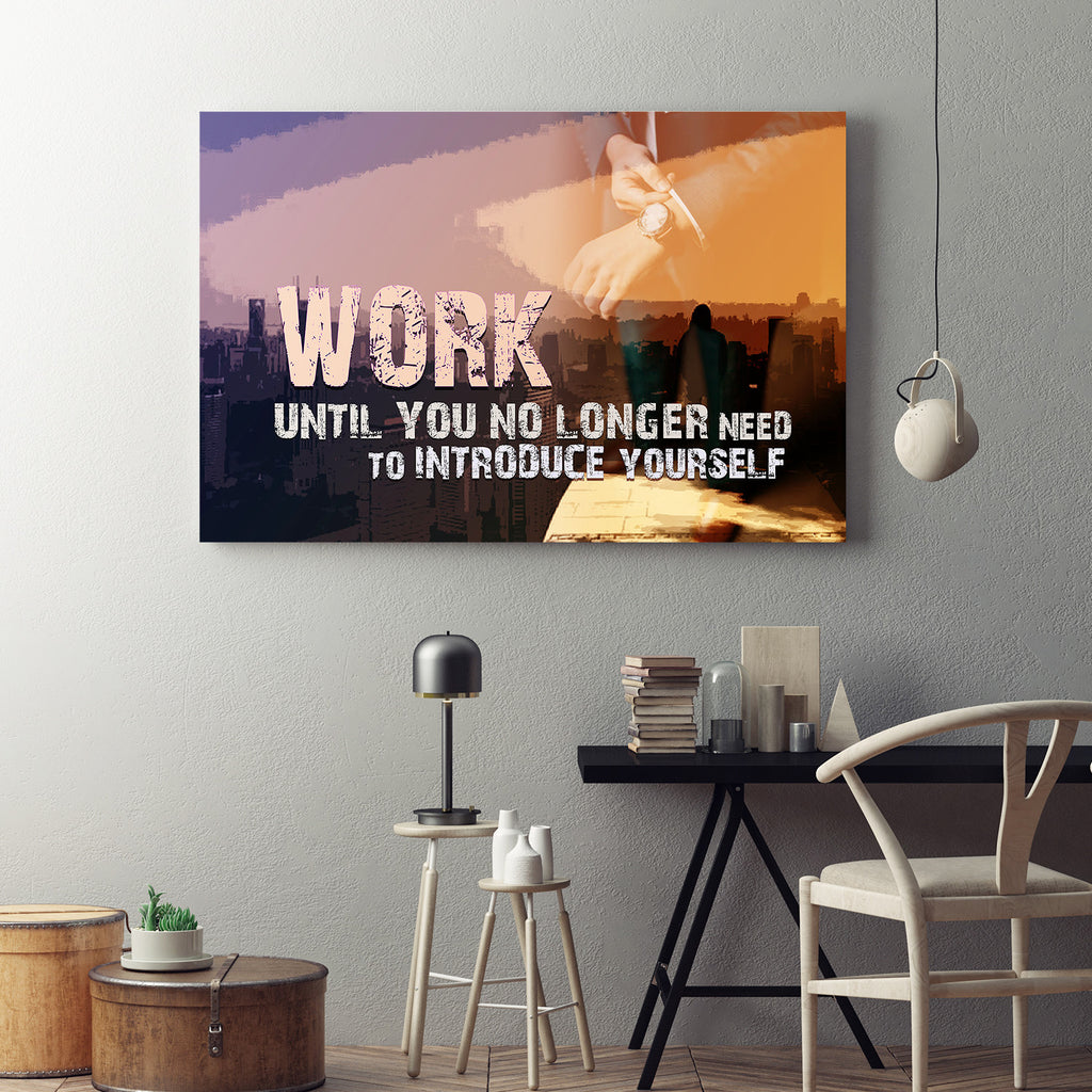 Work Until You No Longer Need To Introduce Yourself Framed Canvas Wall Art - Royal Crown Pro