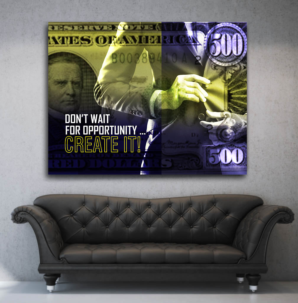 Don't Wait For Opportunity Create It! Motivational Framed Canvas Wall Art - Royal Crown Pro
