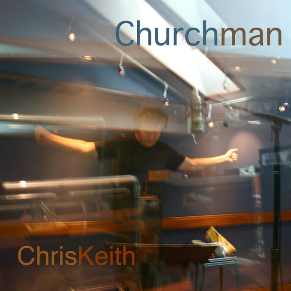 Chris Keith - Churchman CD