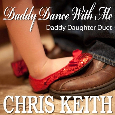 Chris Keith - Daddy Dance With Me (Duet) Single. Best Daddy Daughter Wedding Song Ever!