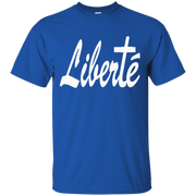 Liberté! Ultra Cotton T-Shirt