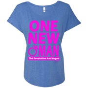 ONE NEW WOMAN!  Next Level Ladies Triblend Dolman Sleeve