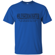 #BLESSEDDAUGHTER! G200 Gildan Ultra Cotton T-Shirt (FREE SHIPPING SPECIAL)