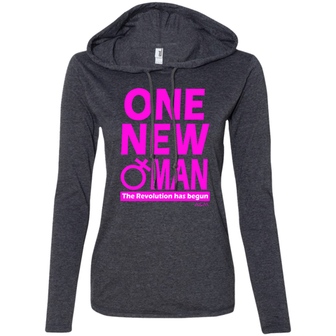 ONE NEW WOMAN! Ladies LS T-Shirt Hoodie