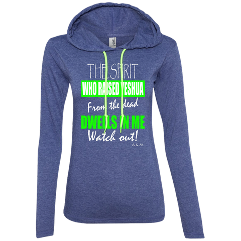 THE SPIRIT WHO RAISED YESHUA Ladies LS T-Shirt Hoodie