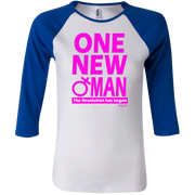 ONE NEW WOMAN! Junior 100% Cotton 3/4 Sleeve Baseball T